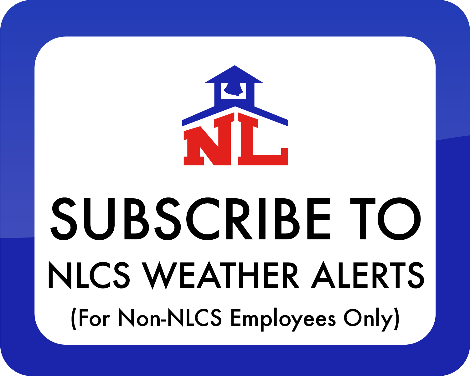 Subscribe to NLCS Weather Alerts